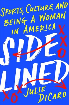 Sidelined - sports, culture, and being a woman in America
