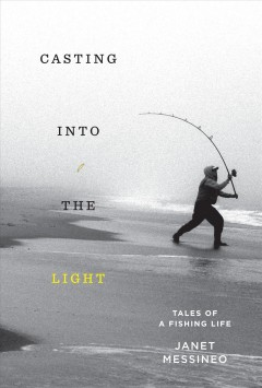 Casting into the light - tales of a fishing life