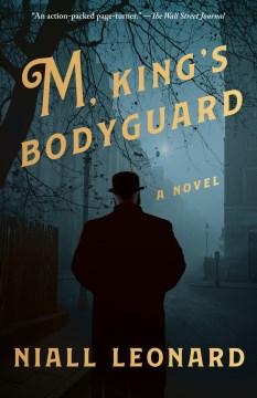 M, King's Bodyguard A Novel