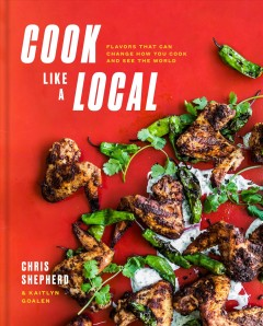 Cook like a local - flavors that can change how you cook and save the world