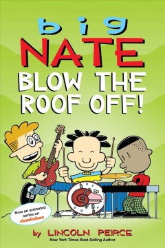 Big Nate - blow the roof off!