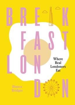 Breakfast London - where real londoners eat.