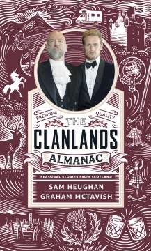 Clanlands Almanac - Season Stories from Scotland