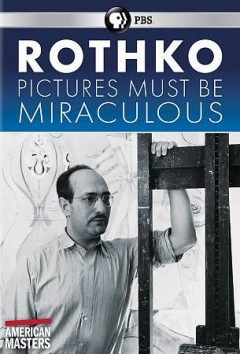 Rothko - pictures must be miraculous