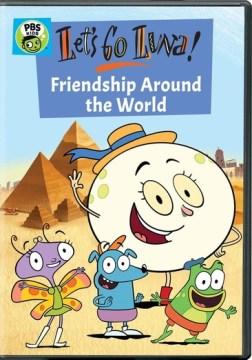 Let's Go Luna!- Friendship Around the World