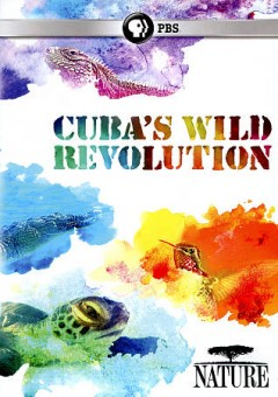 Nature- Cuba's Wild Revolution