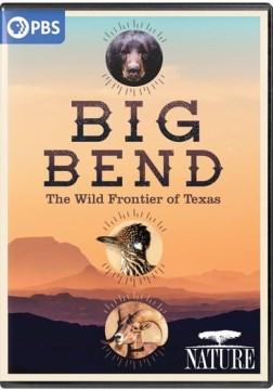 Big Bend - the wild frontier of Texas