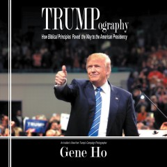 Trumpography How Biblical Principles Paved the Way to the American Presidency