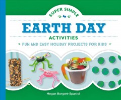 Super Simple Earth Day Activities: Fun and Easy Holiday Projects for Kids