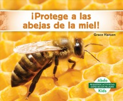 ŁProtege a las abejas de la miel!/ Help the Honey Bees