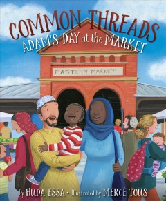 Common threads : Adam's day at the market