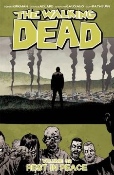 The walking dead. Vol. 32, #187-193, Rest in peace