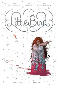 Little Bird Vol.1: The Fight for Elder's Hope