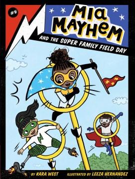 Mia Mayhem and the super family field day
