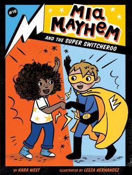Mia Mayhem and the super switcheroo