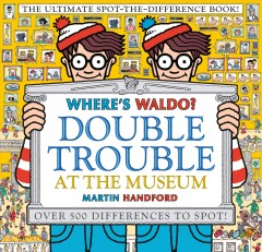 Double Trouble at the Museum - The Ultimate Spot-the-difference Book