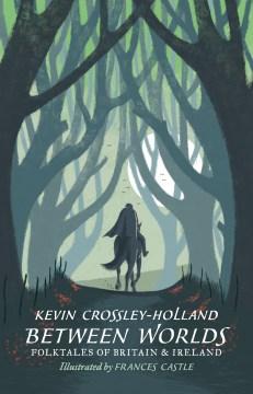 Between worlds - folktales of Britain & Ireland