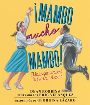 ŁMambo mucho mambo! - El baile que atraveso la barrera del color/ The Dance That Crossed Color Lines