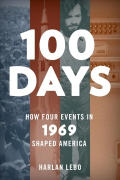 100 days - how four events in 1969 shaped America