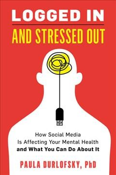 Logged In and Stressed Out - How Social Media Is Affecting Your Mental Health and What You Can Do About It