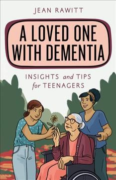 A loved one with dementia - insights and tips for teenagers