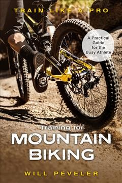 Training for mountain biking - a practical guide for the busy athlete