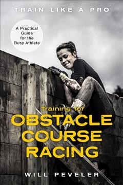 Training for obstacle course racing - a practical guide for the busy athlete