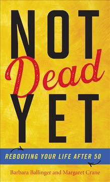 Not dead yet - rebooting your life after 50