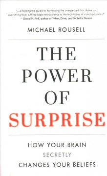 The Power of Surprise - How Your Brain Secretly Changes Your Beliefs