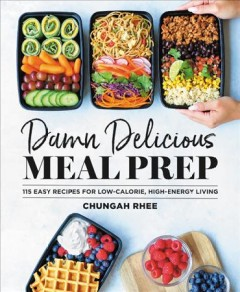 Damn delicious meal prep - 115 easy recipes for low-calorie, high-energy living