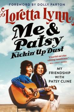 Me & Patsy Kickin Up Dust - My Friendship With Patsy Cline