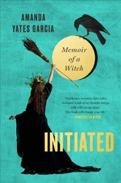 Initiated - memoir of a witch