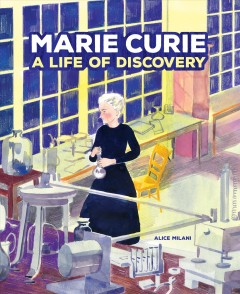 Marie Curie - a life of discovery