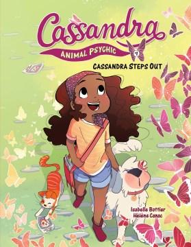 Cassandra, animal psychic. 1, Cassandra steps out