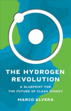 The Hydrogen Revolution - A Blueprint for the Future of Clean Energy