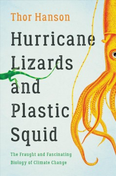 Hurricane lizards and plastic squid - the fraught and fascinating biology of climate change
