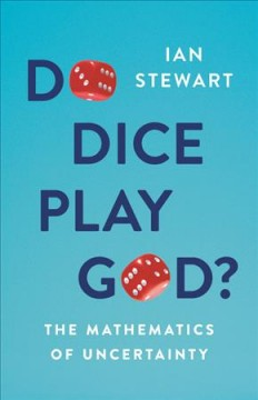Do dice play God? - the mathematics of uncertainty