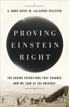 Proving Einstein right - the daring expeditions that changed how we look at the universe