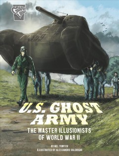 U.S. Ghost Army - the master illusionists of World War II