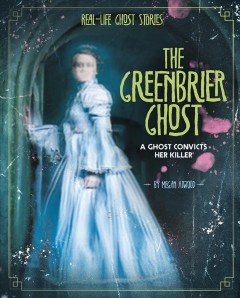 The Greenbrier ghost - a ghost convicts her killer