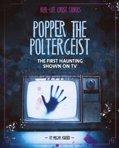 Popper the poltergeist - the first haunting shown on tv