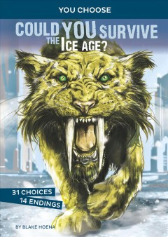 Could you survive the Ice Age? - an interactive prehistoric adventure