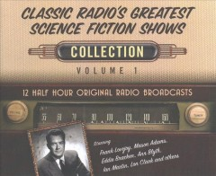 Classic radio's greatest science fiction shows collection, volume 1
