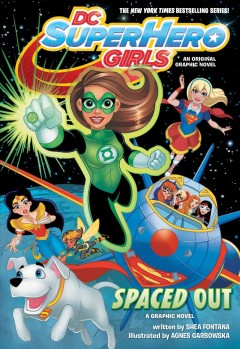 DC super hero girls. Spaced out - a graphic novel