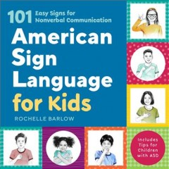 American Sign Language for Kids - 101 Easy Signs for Nonverbal Communication