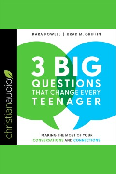 3 big questions that change every teenager - making the most of your conversations and connections