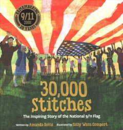 30,000 stitches - the inspiring story of the National 9/11 flag