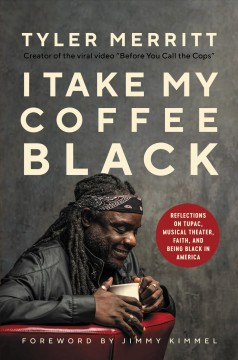 I take my coffee black - reflections on Tupac, musical theater, faith, and being black in America