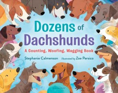 Dozens of dachshunds - a counting, woofing, wagging book