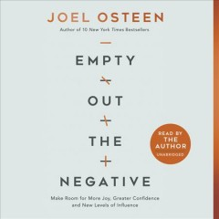 Empty out the negative - make room for more joy, greater confidence, and new levels of influence